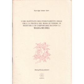 L'oro raffinato dell'insegnamento orale secondo la Mahamudra