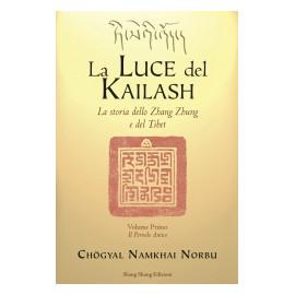 La Luce del Kailash Volume Primo Il Periodo Antico