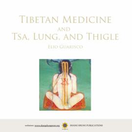 Tibetan Medicine and Tsa, Lung and Thigle
