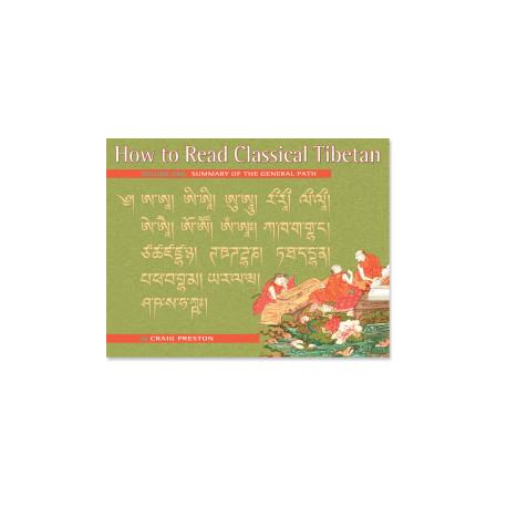 How to Read Classical Tibetan, Volume One